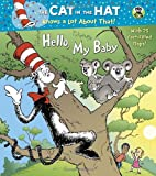 Tish Rabe Hello, My Baby (Dr. Seuss/Cat in the Hat) (Nifty Lift-And-Look)