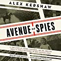Avenue of Spies: A True Story of Terror, Espionage, and One American Family's Heroic Resistance in Nazi-Occupied Paris Audiobook by Alex Kershaw Narrated by Mark Deakins