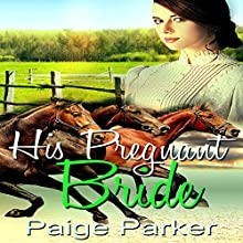 His Pregnant Bride Audiobook by Paige Parker Narrated by  Marcia
