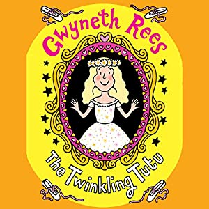 The Twinkling Tutu | [Gwyneth Rees]