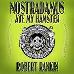 Nostradamus Ate My Hamster | Robert Rankin