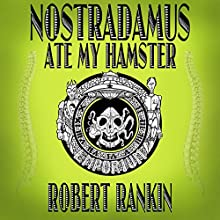 Nostradamus Ate My Hamster (       UNABRIDGED) by Robert Rankin Narrated by Robert Rankin