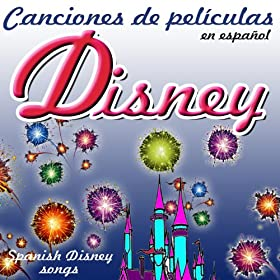 Canciones de Pel�culas Disney en Espa�ol (Spanish Disney Songs)