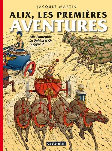 Alix, les premières aventures : Alix l'intrépide, Le Sphinx d'Or, L'Egypte 2