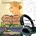Spring Meadow Sanctuary: The Shepherd's Heart, Book 4 (       UNABRIDGED) by Lynnette Bonner Narrated by Anne Johnston-Brown