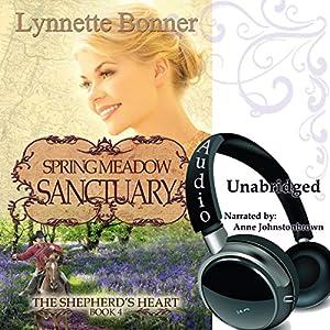 Spring Meadow Sanctuary: The Shepherd's Heart, Book 4 | [Lynnette Bonner]