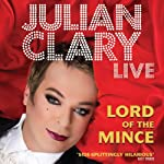 Lord of the Mince: Julian Clary Live | Julian Clary