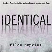 Identical (       ABRIDGED) by Ellen Hopkins Narrated by Laura Flanagan