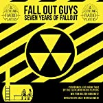 Fall Out Guys: Seven Years of Fallout | Milton Matthew Horowitz
