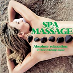 Spa Massage Music for Absolute Relaxation