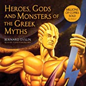 Heroes, Gods and Monsters of the Greek Myths: One of the Best-selling Mythology Books of All Time | [Bernard Evslin]