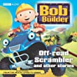 Bob the Builder: Off-Road Scrambler and Other Stories