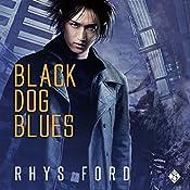 Black Dog Blues: The Kai Gracen Series, Book 1   Rhys Ford