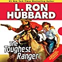 The Toughest Ranger (       UNABRIDGED) by L. Ron Hubbard Narrated by R. F. Daley, Jim Meskimen