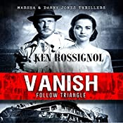 Follow Triangle - Vanish: Marsha & Danny Jones Thrillers, Book 4 | Ken Rossignol