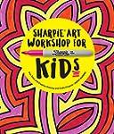 Sharpie Art Workshop for Kids: Fun, E...