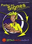 Parler en signes : La Langue des Sign...