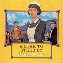 A Star to Steer By (       UNABRIDGED) by Maggie Craig Narrated by Lesley Mackie