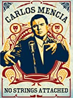 Carlos Mencia: No Strings Attached