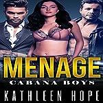 Menage: Cabana Boys | Kathleen Hope