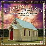 echange, troc Various Artists - Gloryland 2: Bluegrass Gospel Classics