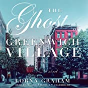 The Ghost of Greenwich Village: A Novel | [Lorna Graham]