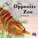 img - for The Opposite Zoo book / textbook / text book