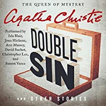 Double Sin and Other Stories Audiobook by Agatha Christie Narrated by Isla Blair, Joan Hickson, Anna Massey