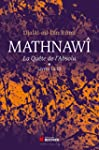 Mathnaw�, la qu�te de l'absolu - Tome...