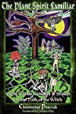 The Plant Spirit Familiar (0982774311) by Penczak, Christopher