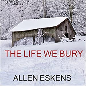 The Life We Bury Audiobook by Allen Eskens Narrated by Zach Villa