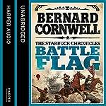 Battle Flag: The Starbuck Chronicles, Book 3   Bernard Cornwell
