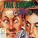 Gizmo: The Gizmo   Paul Jennings