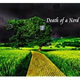 Death of a Nerd : Beginnings and Denial