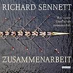 Zusammenarbeit: Was unsere Gesellschaft zusammenhält | Richard Sennett