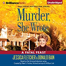 Murder, She Wrote: A Fatal Feast: Murder, She Wrote, Book 32 (       UNABRIDGED) by Jessica Fletcher, Donald Bain Narrated by Sandra Burr