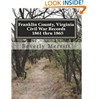 Franklin County, Virginia Civil War Records: 1861 thru 1865