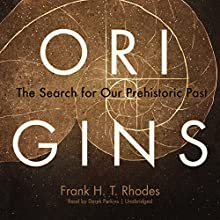 Origins: The Search for Our Prehistoric Past Audiobook by Frank H. T. Rhodes Narrated by Derek Perkins