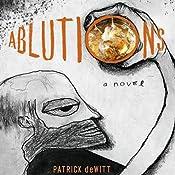 Ablutions | [Patrick DeWitt]