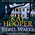 Rebel Waltz (       UNABRIDGED) by Kay Hooper Narrated by Lyssa Browne