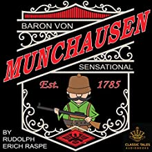 The Sensational Baron Munchausen [Classic Tales Edition] Audiobook by Rudolph Erich Raspe Narrated by B. J. Harrison
