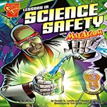 Lessons in Science Safety with Max Axiom, Super Scientist (       ABRIDGED) by Thomas K. Adamson