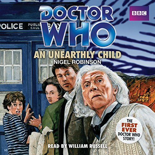 Doctor Who: An Unearthly Child: A 1st Doctor Novelisation