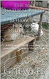 The 2014 Natural Rabbit Guide: Behaviour, Housing, Nutrition & Breeding