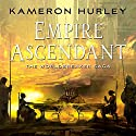 Empire Ascendant: Worldbreaker Saga, Book 2 Audiobook by Kameron Hurley Narrated by Liza Ross