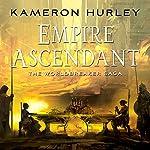 Empire Ascendant: Worldbreaker Saga, Book 2 | Kameron Hurley