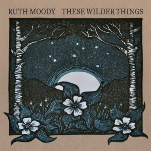 CD : Ruth Moody - These Wilder Things
