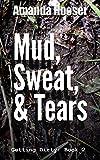 Mud, Sweat, & Tears (Getting Dirty Book 2)
