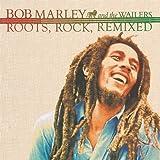 Roots, Rock, Remixed ~ Bob Marley