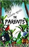 Clara Meets The Parents (Clara Andrews Series - Book 2)
